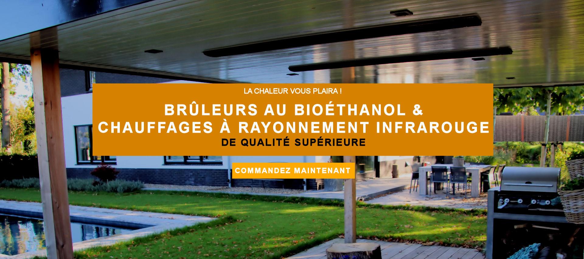 Brûleurs de Bioéthanol et Chauffages à Rayonnement Infrarouge de Qualité Supérieure